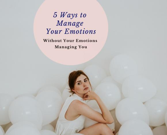 Angela Aja 5 Ways to Manage Your Emotions