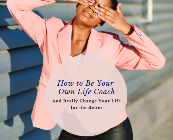 How to Be Your Own Life Coach