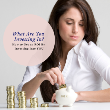 How to Get An ROI When You Invest in You